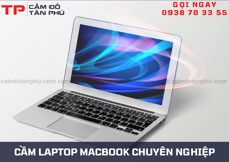 Cầm Đồ Tân Phú chuyên nhận cầm laptop Macbook