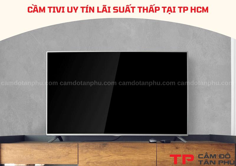 Cầm tivi các loại nhanh chóng tại Tp HCM