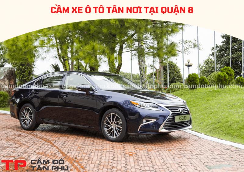 Cầm Đồ Tân Phú chuyên nhận cầm xe ô tô tại Quận 8